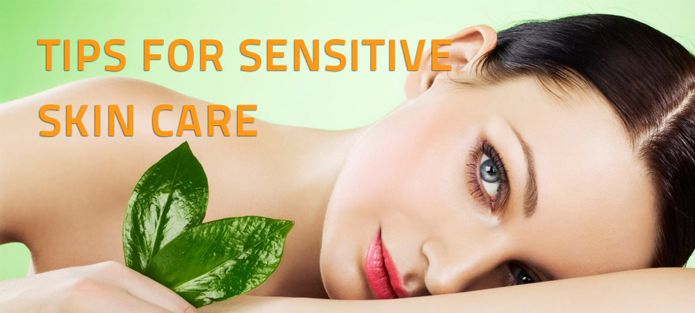 How To Care For Sensitive Skin Properly