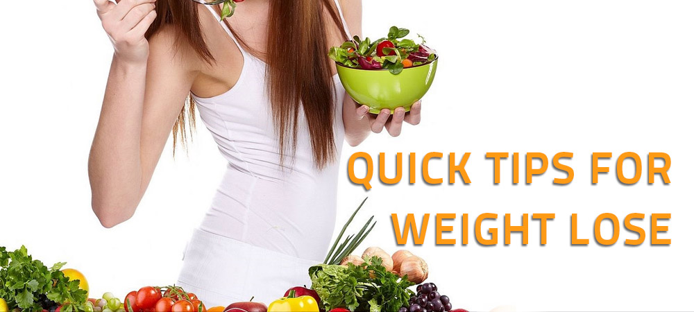 Quick Tips for Weight Lose