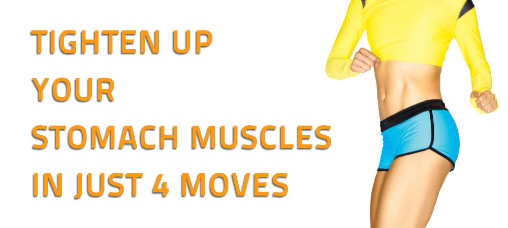 Tighten up Your stomach muscles in just 4 moves